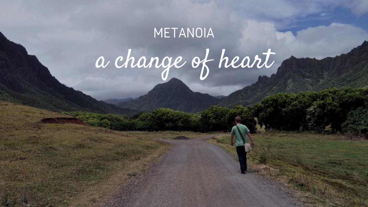 Metanoia is a change of heart.